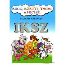 Bucó, Szetti, Tacsi és Micike - IKSZ