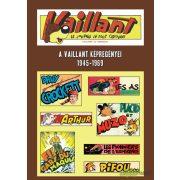 Vaillant - A Vaillant képregényei 1945-1969