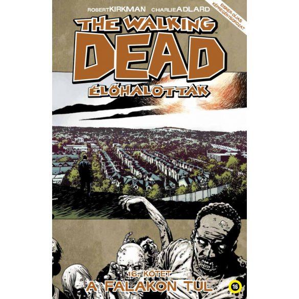 The Walking Dead 16. - A falakon túl