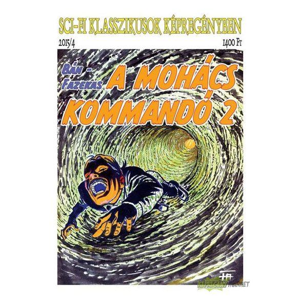 Sci-fi klasszikusok képregényben 4. - A mohács kommandó II