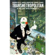 Transmetropolitan - A teljes gyűjtemény 1.