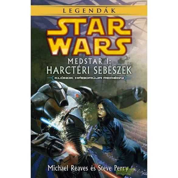 Star Wars - Medstar I. - Harctéri sebészek (Regény)