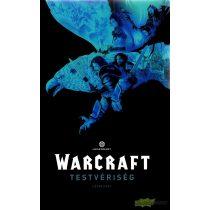 Warcraft- Testvériség