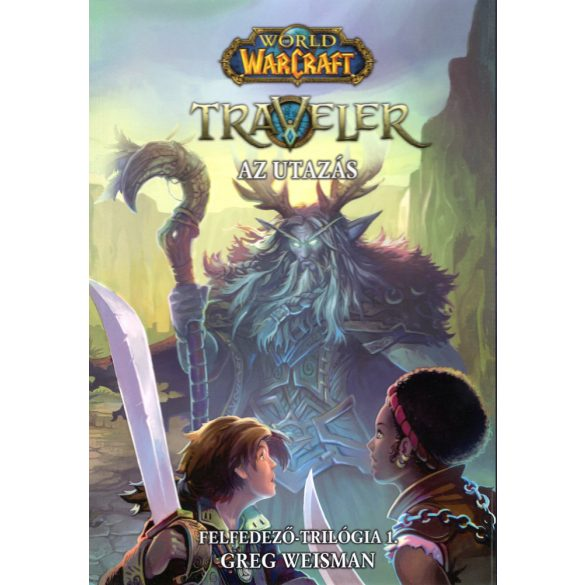 Warcraft -Felfedező 1:  Traveler-Az utazás (regény)