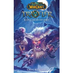 Warcraft -Felfedező 2:  Traveler-Kanargó ösvény (regény)