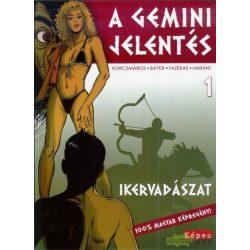A Gemini-jelentés - Ikervadászat