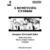 A reménység úttörői - Jacques Ferrand titkai